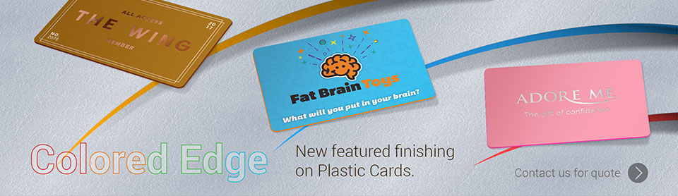 Colored Edge. New featured finishing on plastic cards. Contact us for a quote