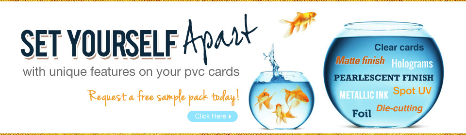 Set Yourself Apart With Unique Features On Your PVC Cards. Request a free sample pack today! Click here. Clear Cards, Matte Finish, Holograms, Pearlescent Finish, Spot UV, Metallic Ink, Die-Cutting, Foil
